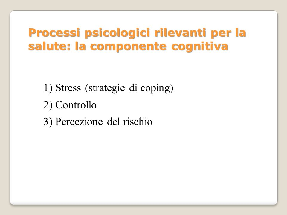 Processi psicologici rilevanti per la salute: la componente cognitiva