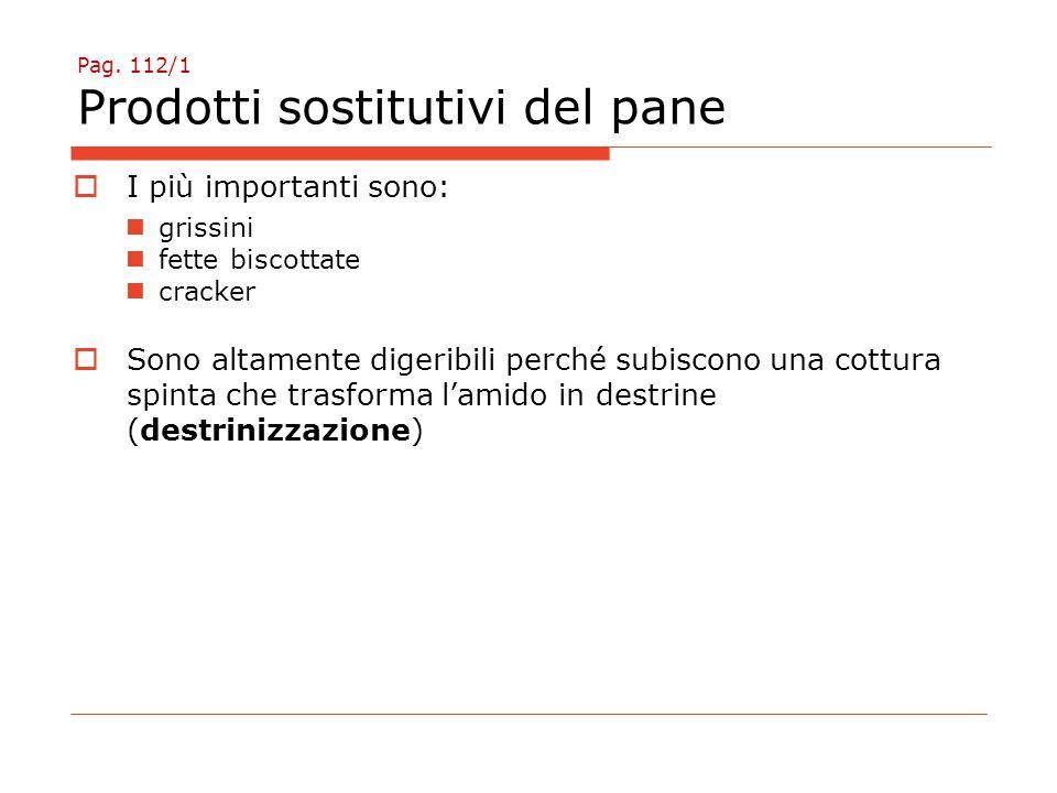 Pag. 112/1 Prodotti sostitutivi del pane