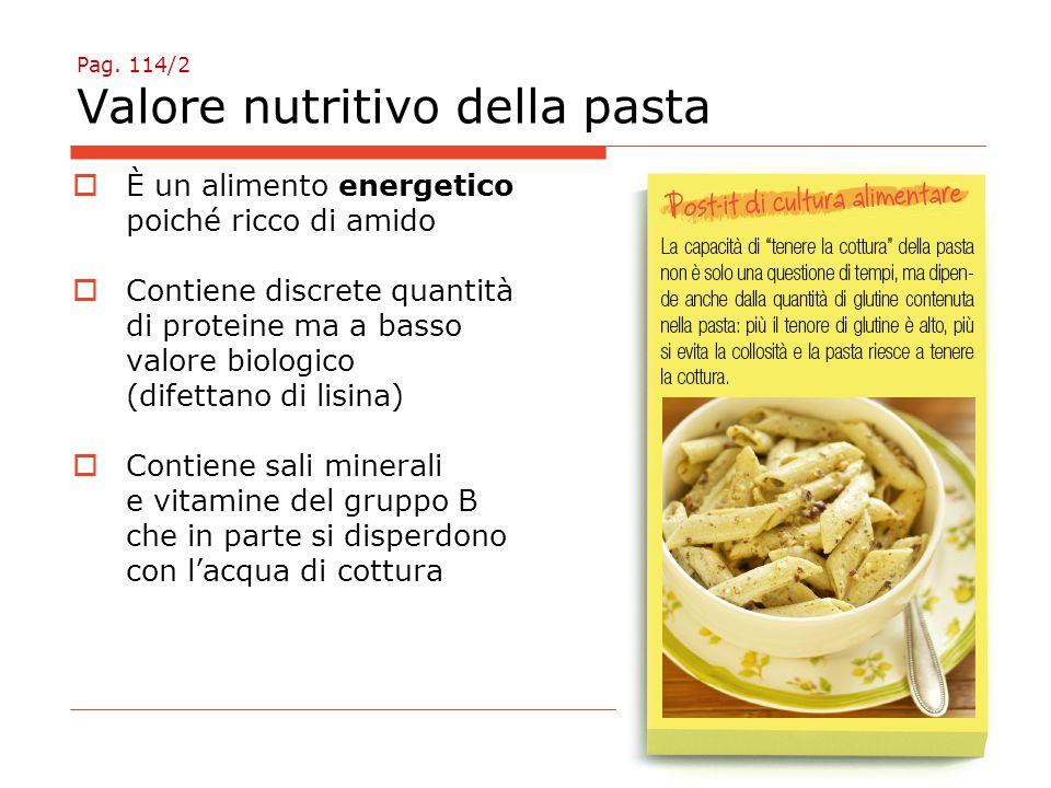 Pag. 114/2 Valore nutritivo della pasta