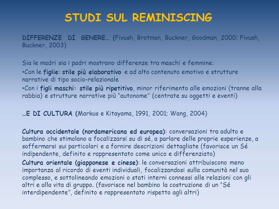 STUDI SUL REMINISCING DIFFERENZE DI GENERE… (Fivush, Brotman, Buckner, Goodman, 2000; Fivush, Buckner, 2003)
