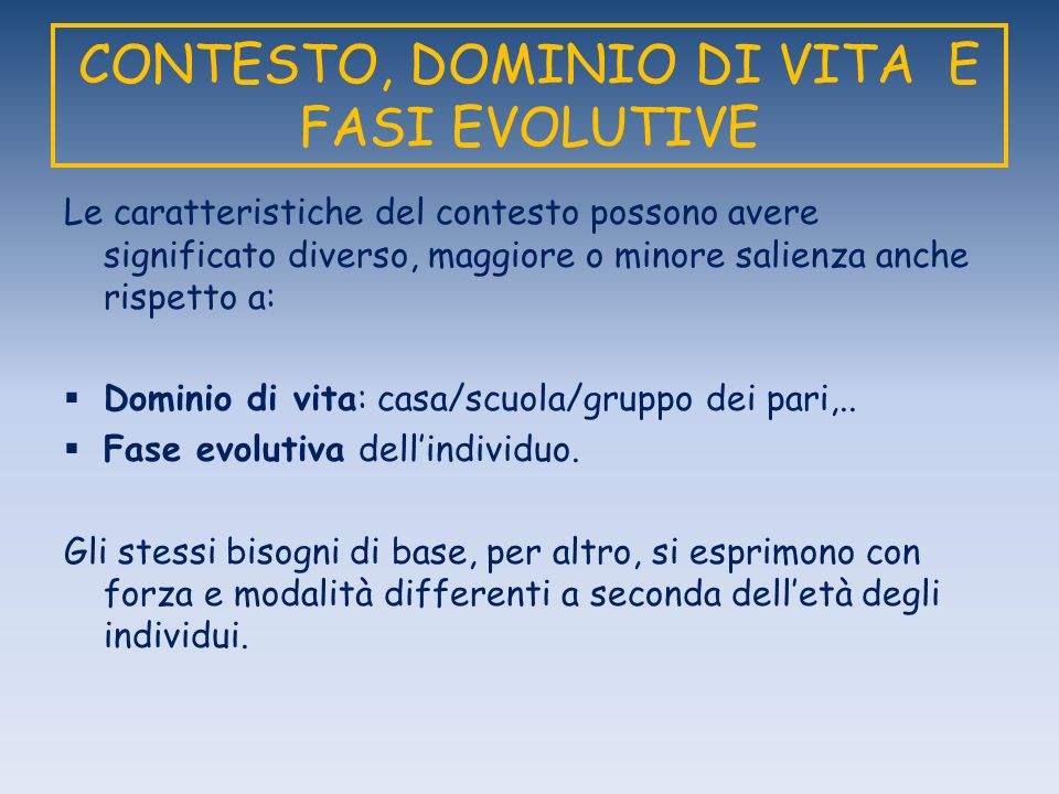 CONTESTO, DOMINIO DI VITA E FASI EVOLUTIVE