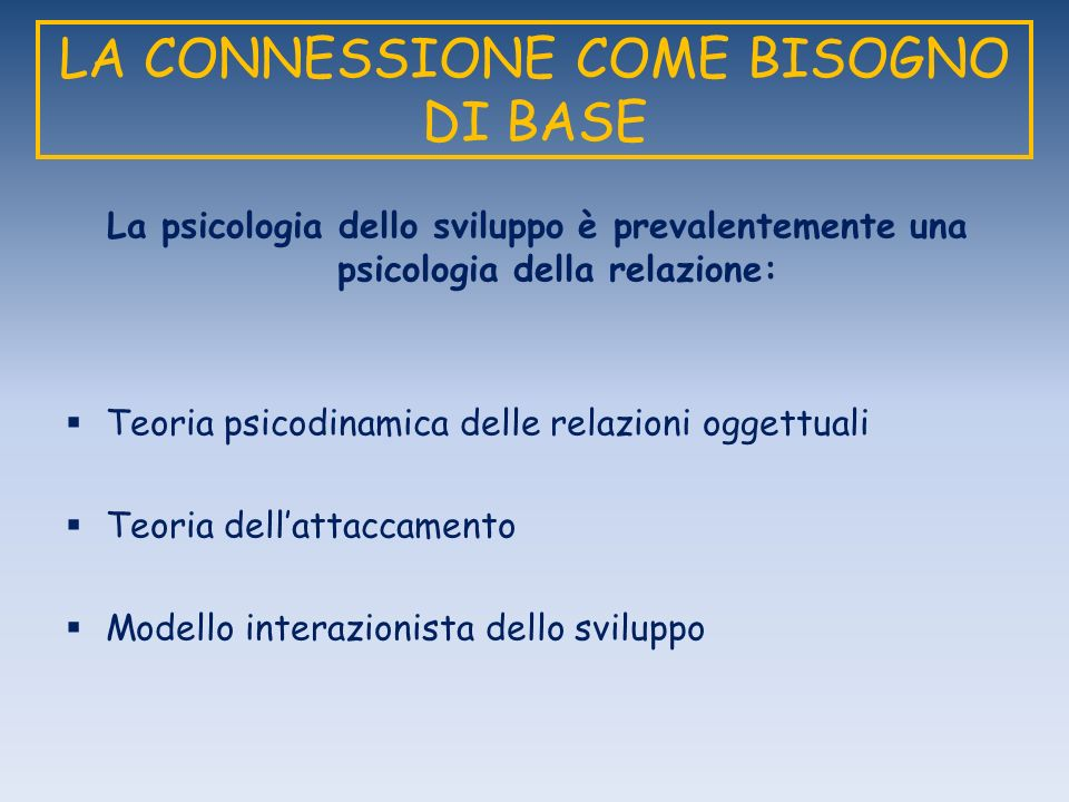 LA CONNESSIONE COME BISOGNO DI BASE