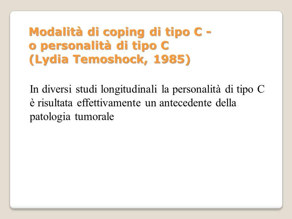 Modalità di coping di tipo C - o personalità di tipo C (Lydia Temoshock, 1985)