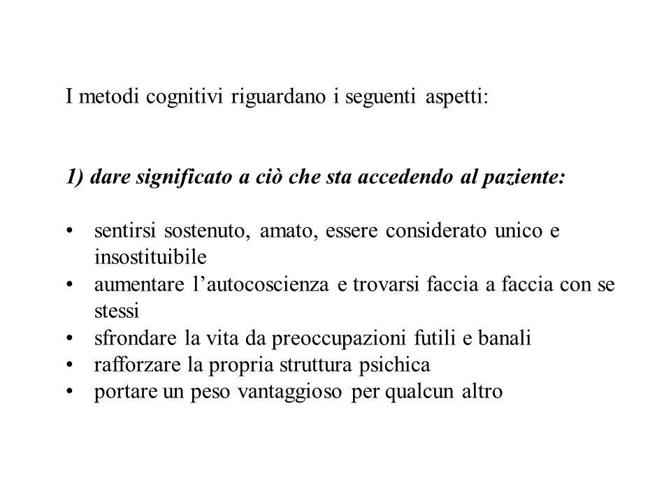 I metodi cognitivi riguardano i seguenti aspetti: