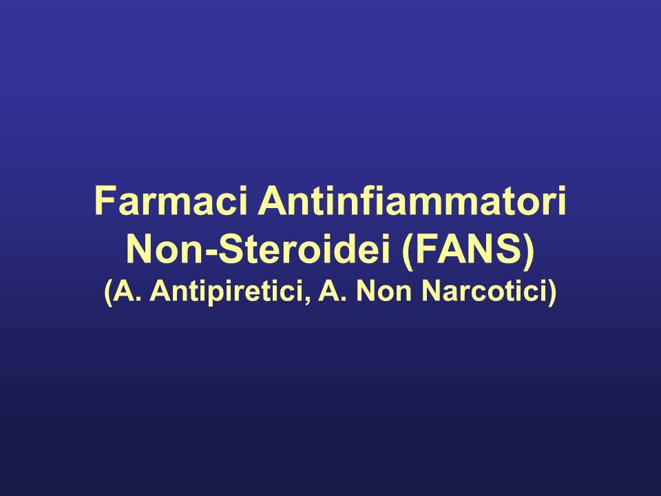Farmaci Antinfiammatori (A. Antipiretici, A. Non Narcotici)