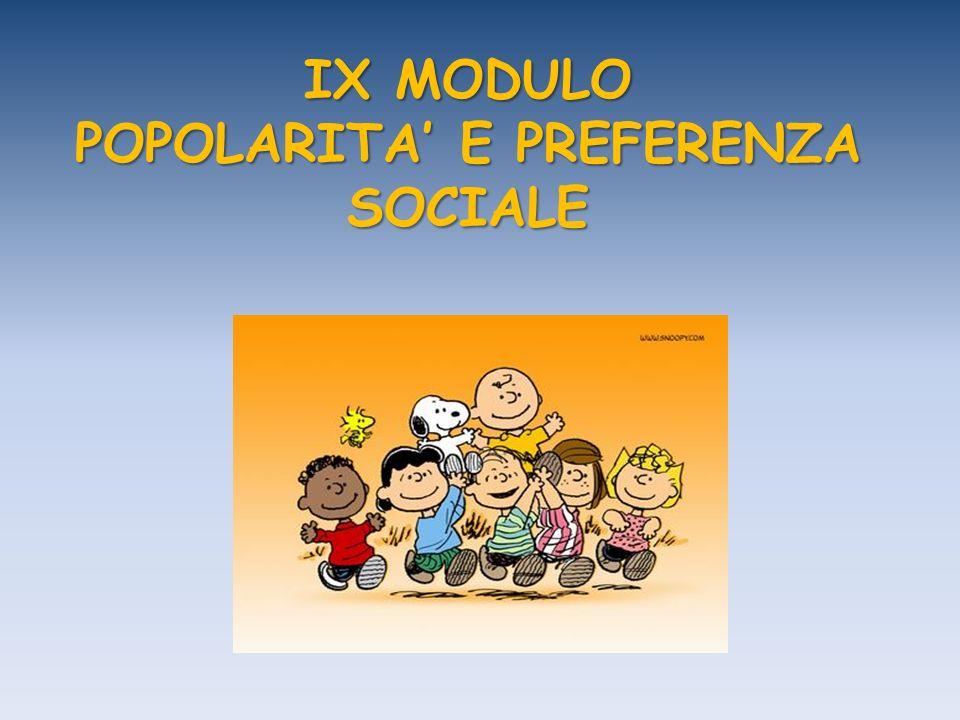 IX MODULO POPOLARITA' E PREFERENZA SOCIALE