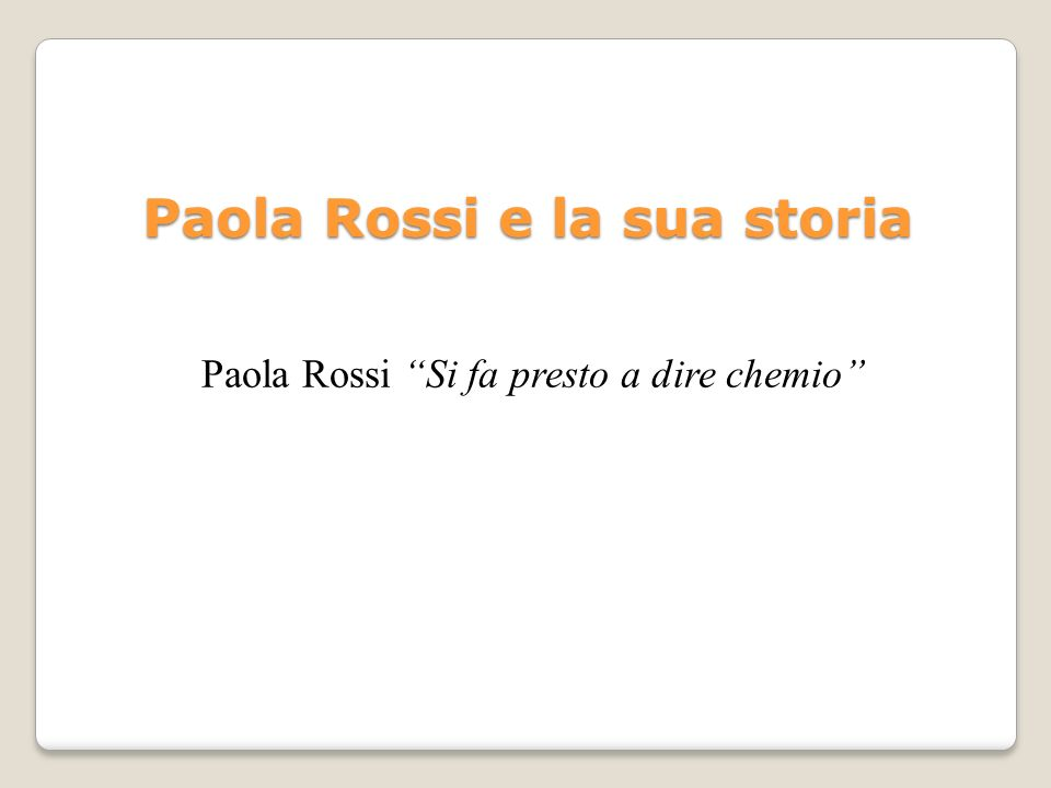 Paola Rossi e la sua storia