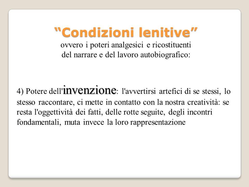 Condizioni lenitive ovvero i poteri analgesici e ricostituenti del narrare e del lavoro autobiografico: