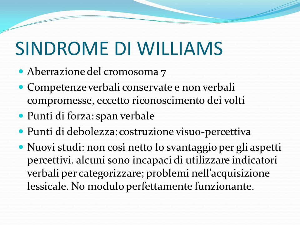 SINDROME DI WILLIAMS Aberrazione del cromosoma 7