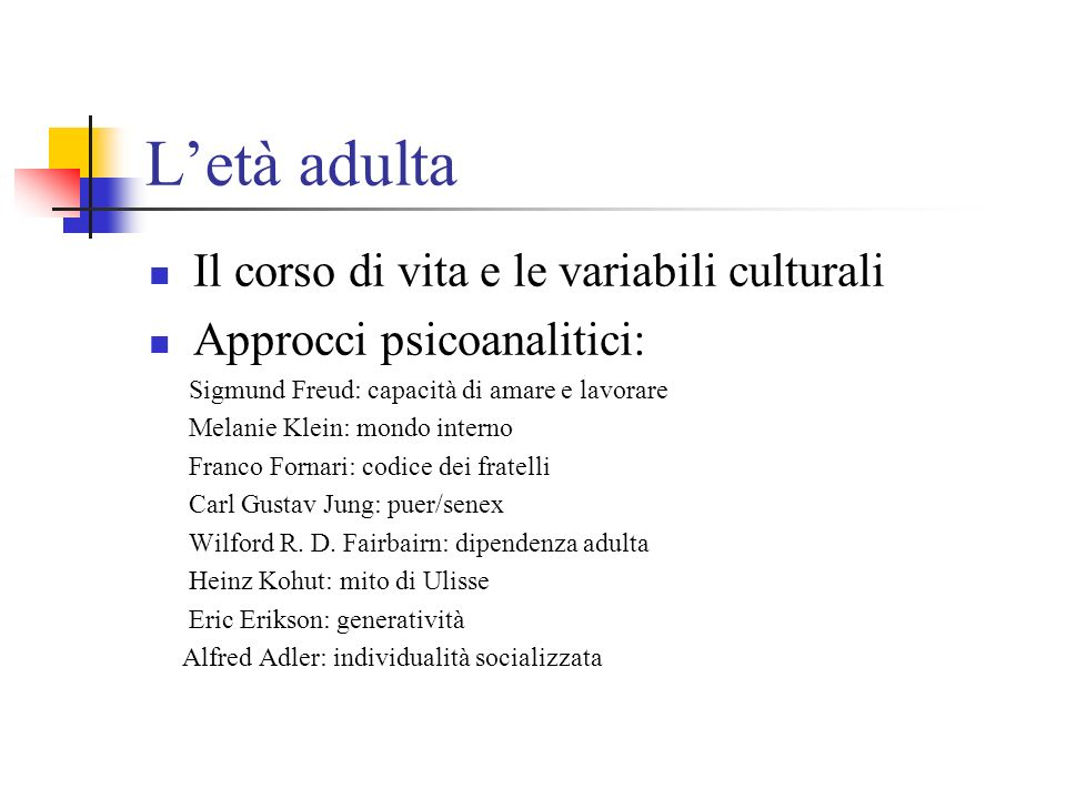 L'età adulta Il corso di vita e le variabili culturali