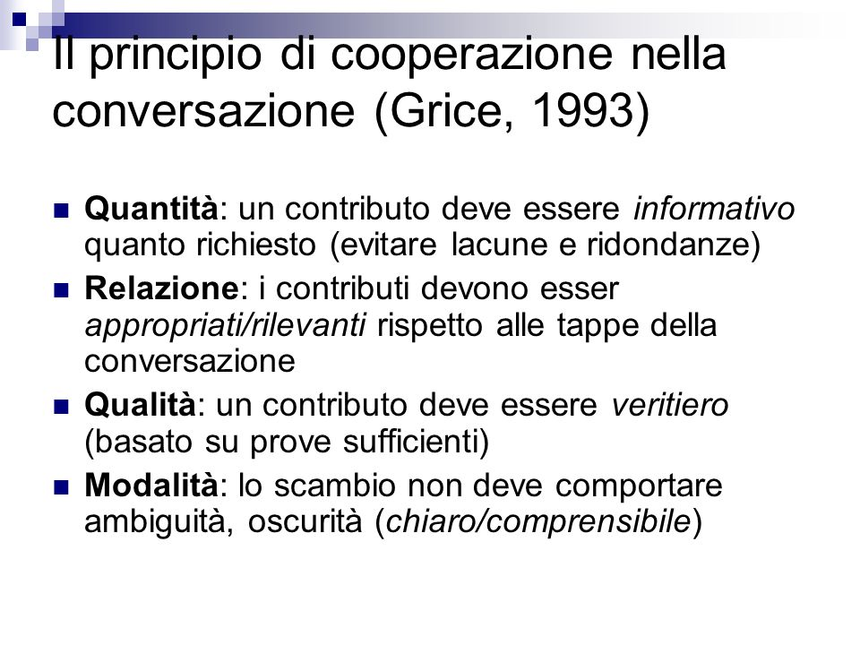 Il principio di cooperazione nella conversazione (Grice, 1993)