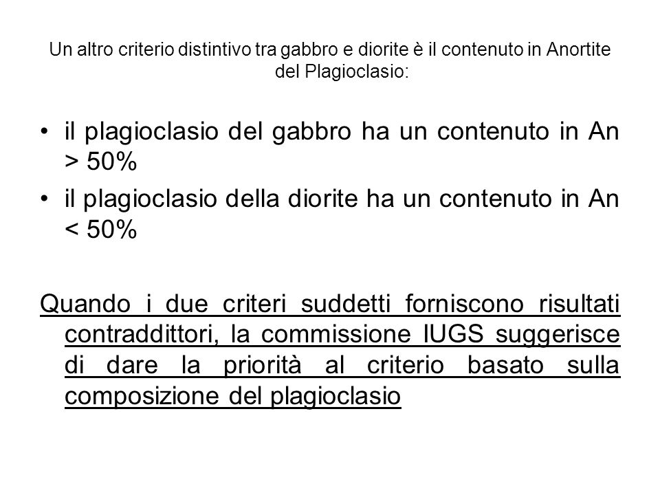 il plagioclasio del gabbro ha un contenuto in An > 50%