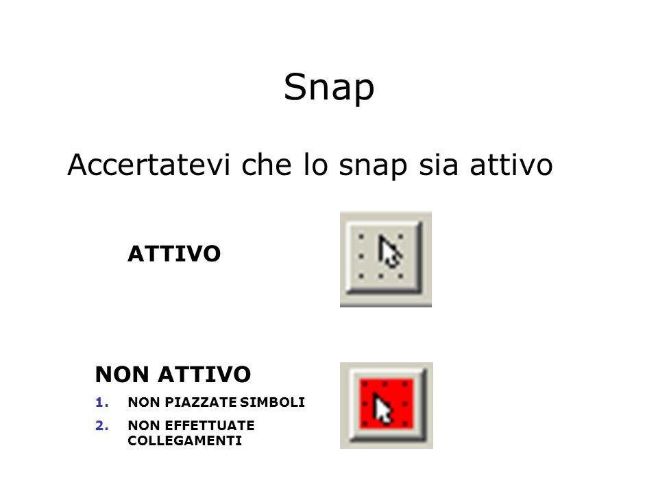 Snap Accertatevi che lo snap sia attivo ATTIVO NON ATTIVO