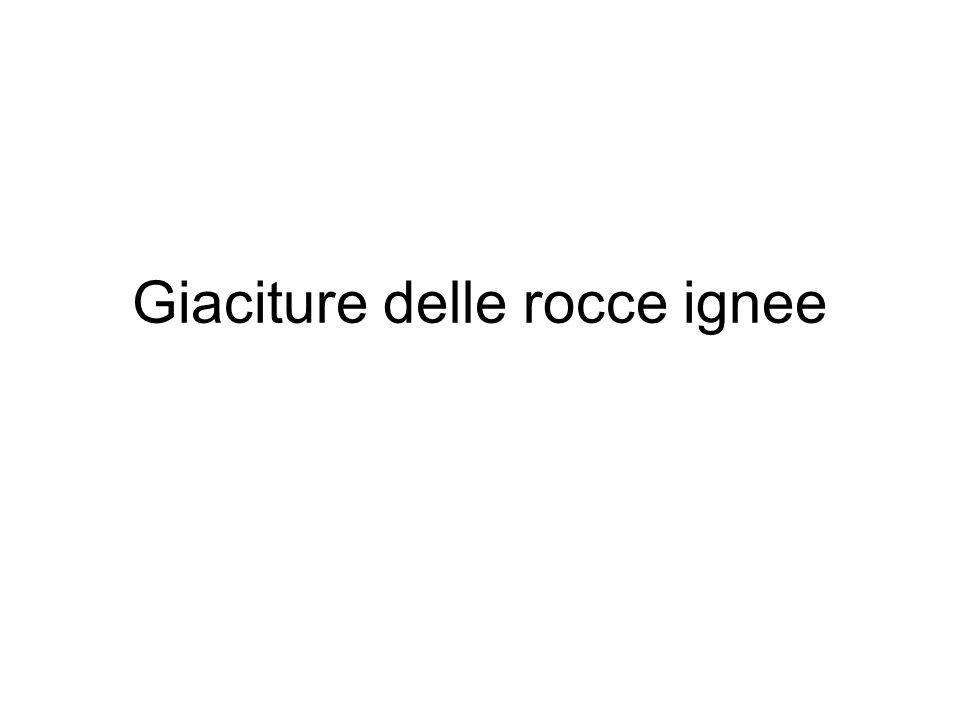 Giaciture delle rocce ignee