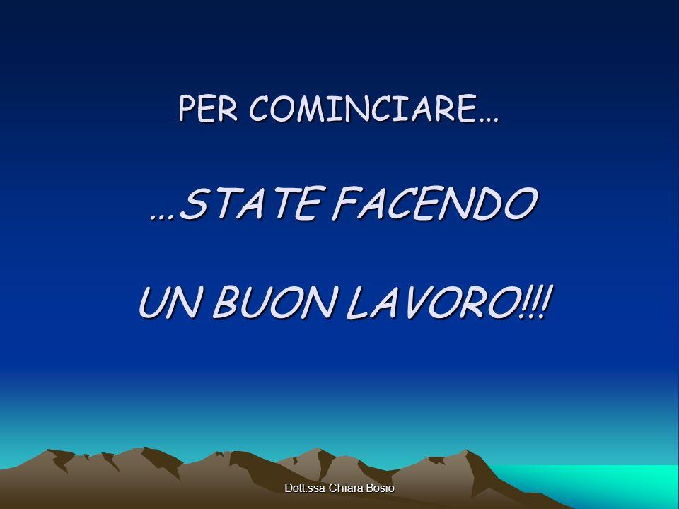 PER COMINCIARE… …STATE FACENDO UN BUON LAVORO!!!