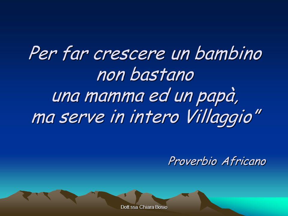 Per far crescere un bambino non bastano una mamma ed un papà, ma serve in intero Villaggio Proverbio Africano