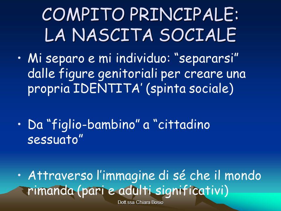 COMPITO PRINCIPALE: LA NASCITA SOCIALE