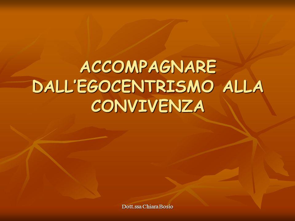 ACCOMPAGNARE DALL'EGOCENTRISMO ALLA CONVIVENZA