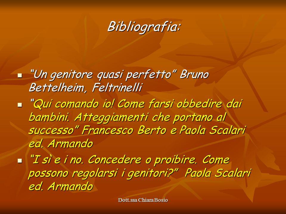 Bibliografia: Un genitore quasi perfetto Bruno Bettelheim, Feltrinelli.