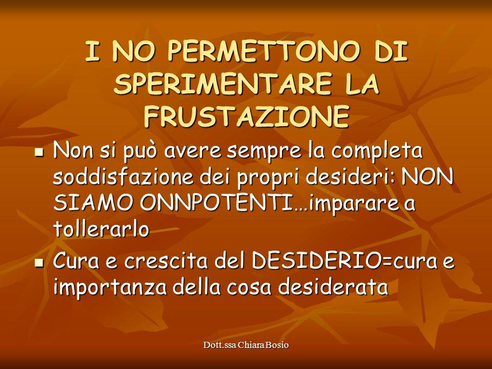 I NO PERMETTONO DI SPERIMENTARE LA FRUSTAZIONE