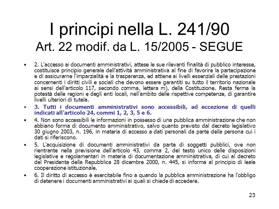 I principi nella L. 241/90 Art. 22 modif. da L. 15/2005 - SEGUE