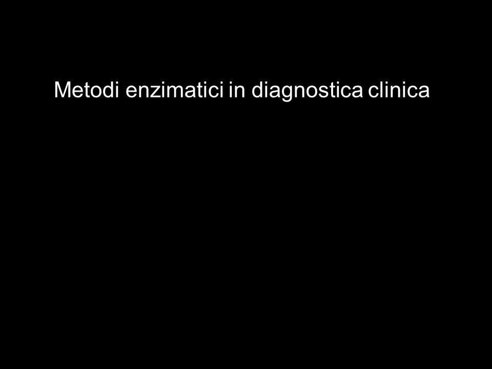 Metodi enzimatici in diagnostica clinica