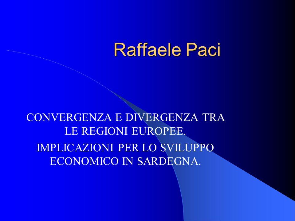 Raffaele Paci CONVERGENZA E DIVERGENZA TRA LE REGIONI EUROPEE.