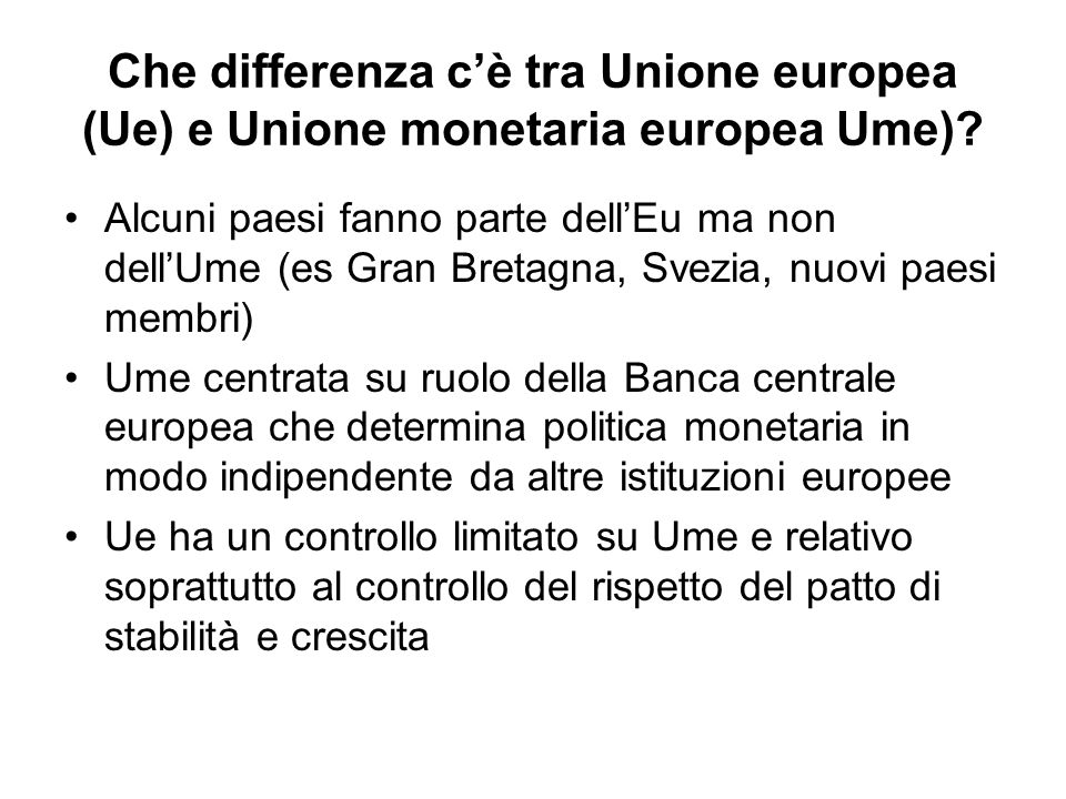 Che differenza c'è tra Unione europea (Ue) e Unione monetaria europea Ume)