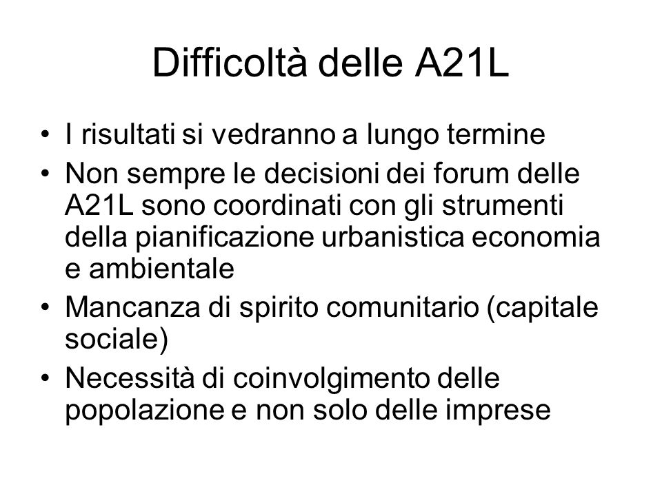 Difficoltà delle A21L I risultati si vedranno a lungo termine