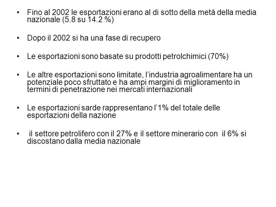 Fino al 2002 le esportazioni erano al di sotto della metà della media nazionale (5.8 su 14.2 %)