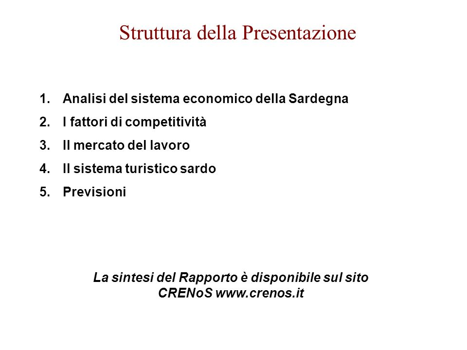 La sintesi del Rapporto è disponibile sul sito CRENoS www.crenos.it