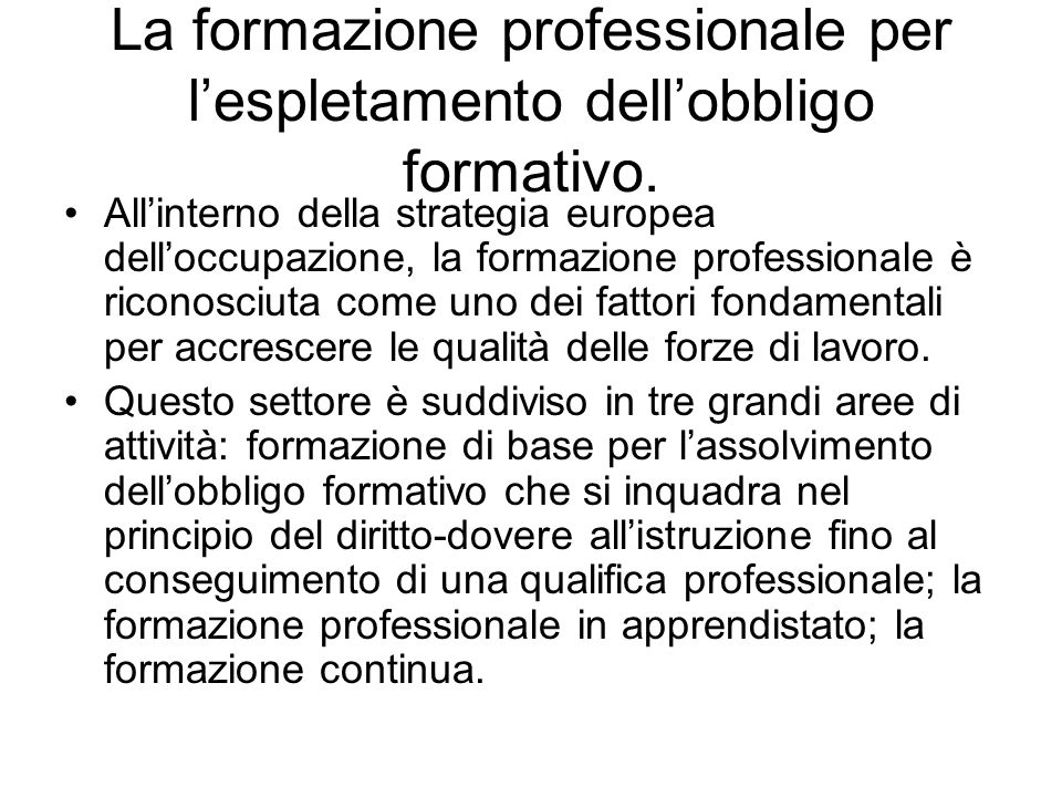 La formazione professionale per l'espletamento dell'obbligo formativo.
