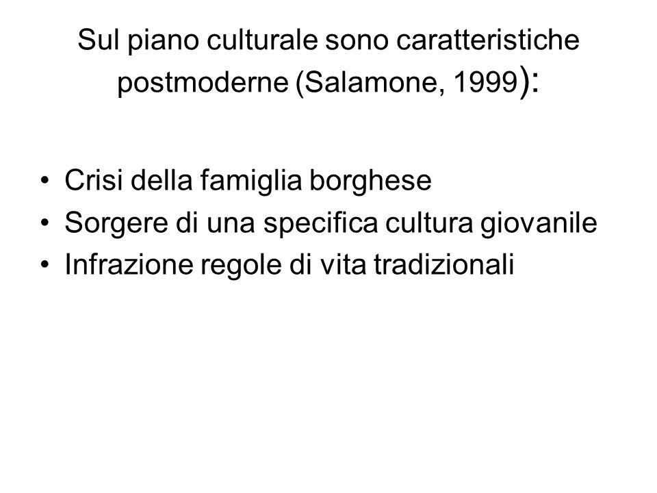 Sul piano culturale sono caratteristiche postmoderne (Salamone, 1999):
