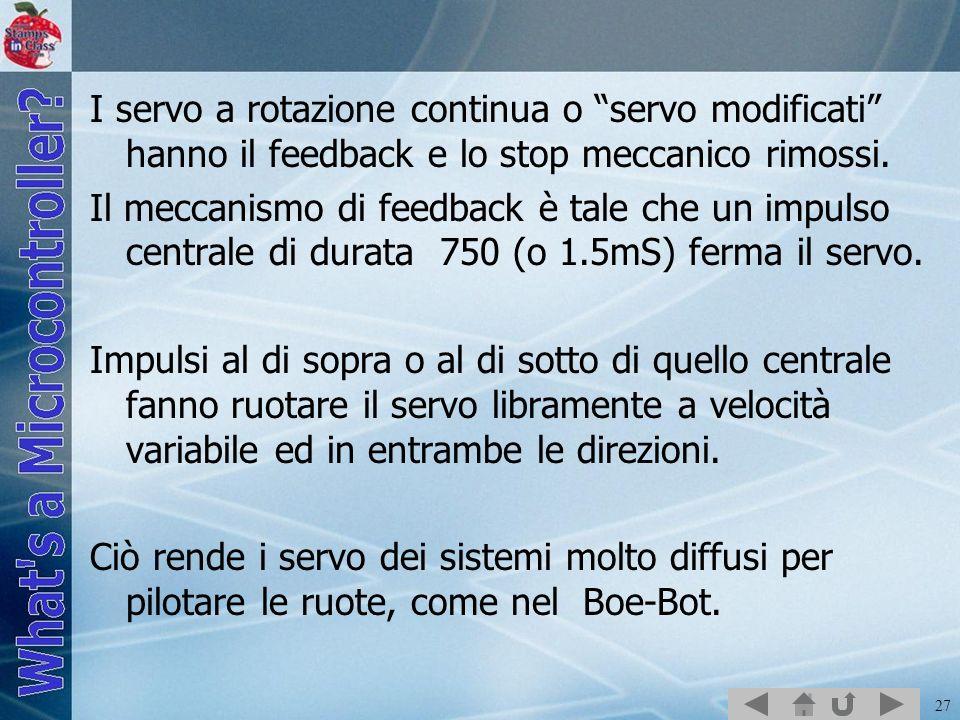 I servo a rotazione continua o servo modificati hanno il feedback e lo stop meccanico rimossi.