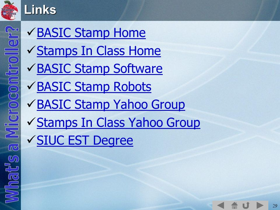 LinksBASIC Stamp Home. Stamps In Class Home. BASIC Stamp Software. BASIC Stamp Robots. BASIC Stamp Yahoo Group.