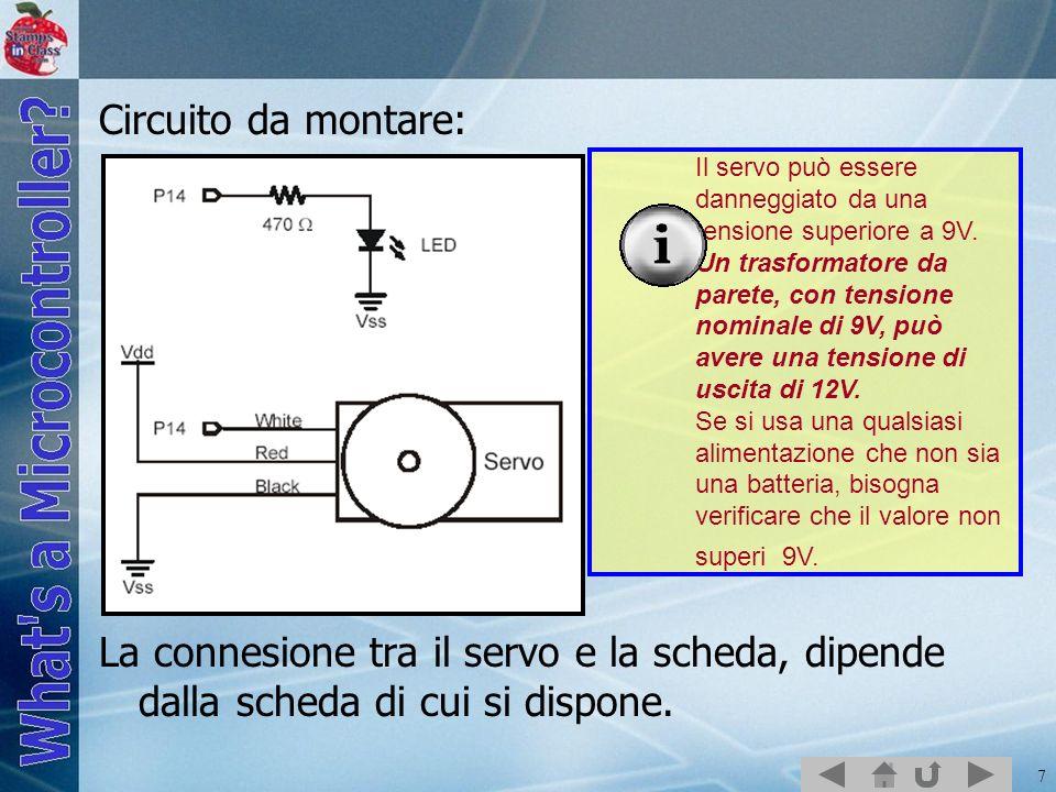 Circuito da montare: La connesione tra il servo e la scheda, dipende dalla scheda di cui si dispone.