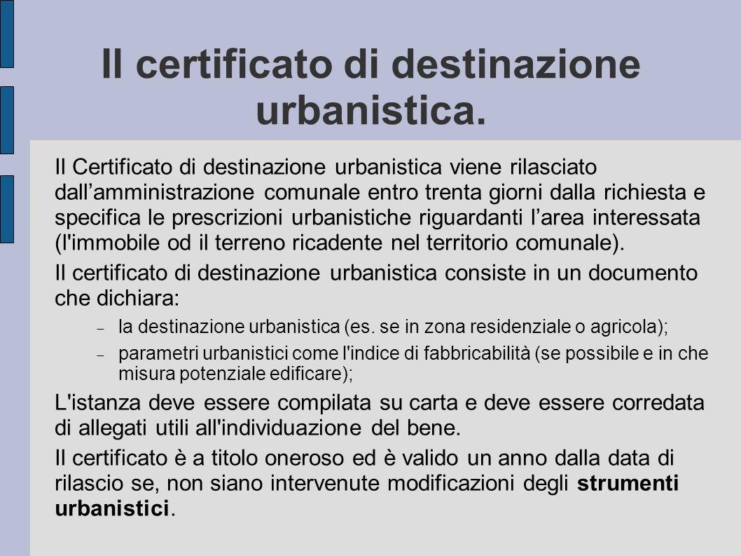Il certificato di destinazione urbanistica.