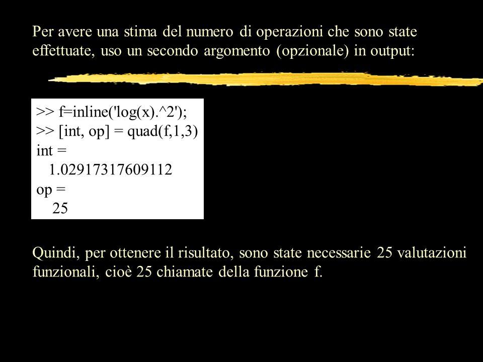 Per avere una stima del numero di operazioni che sono state effettuate, uso un secondo argomento (opzionale) in output: