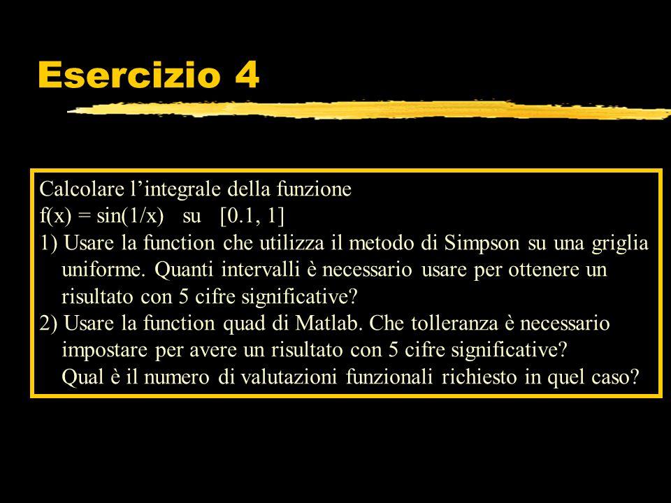 Esercizio 4 Calcolare l'integrale della funzione