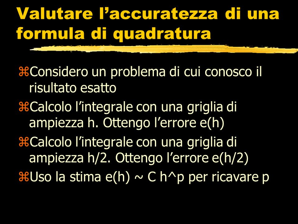 Valutare l'accuratezza di una formula di quadratura