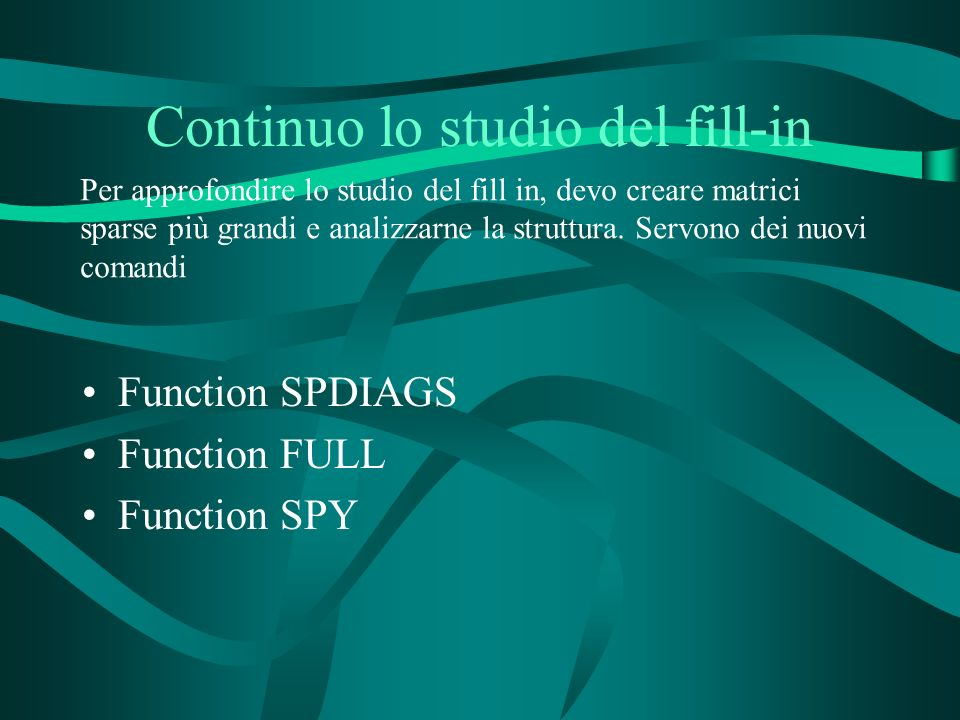 Continuo lo studio del fill-in