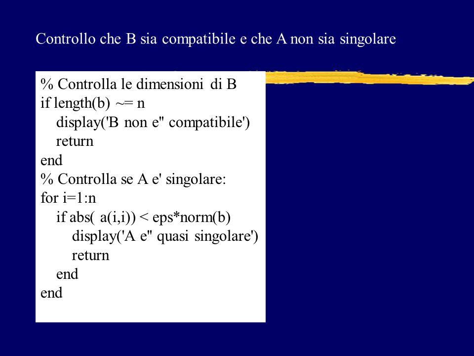 Controllo che B sia compatibile e che A non sia singolare