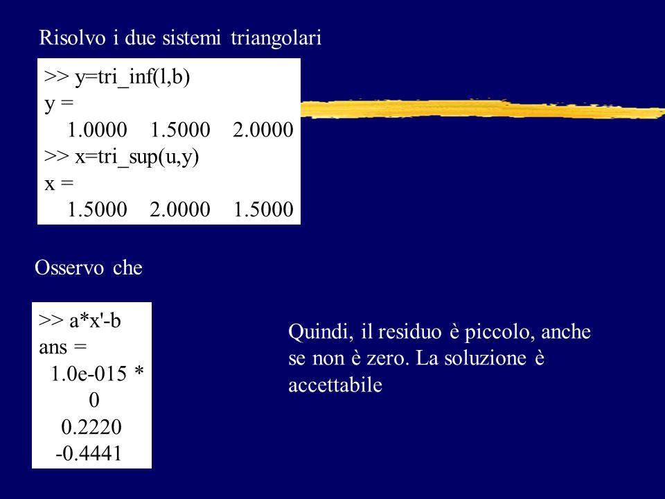 Risolvo i due sistemi triangolari