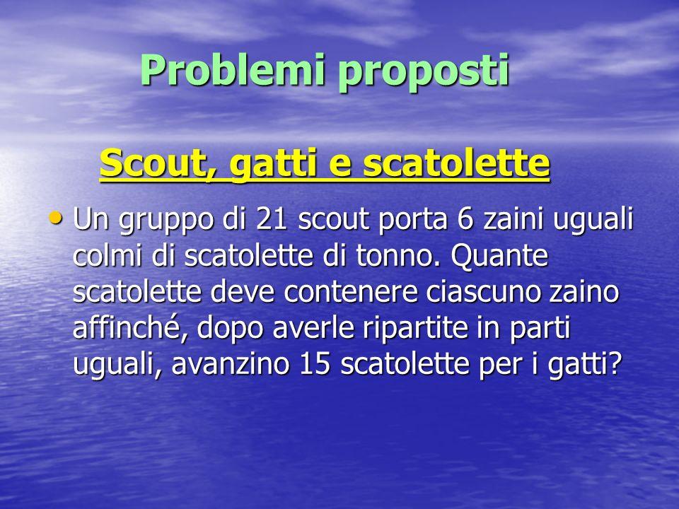 Problemi proposti Scout, gatti e scatolette