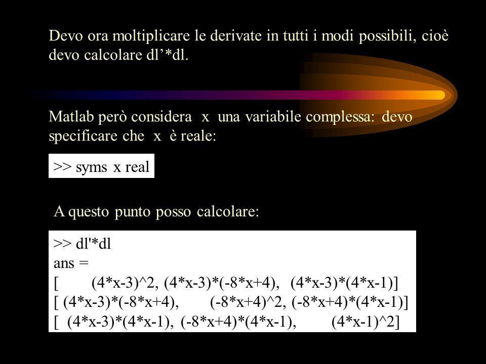 Devo ora moltiplicare le derivate in tutti i modi possibili, cioè