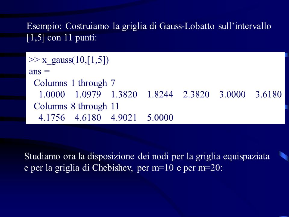 Esempio: Costruiamo la griglia di Gauss-Lobatto sull'intervallo
