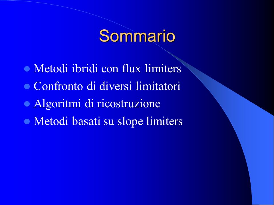 Sommario Metodi ibridi con flux limiters