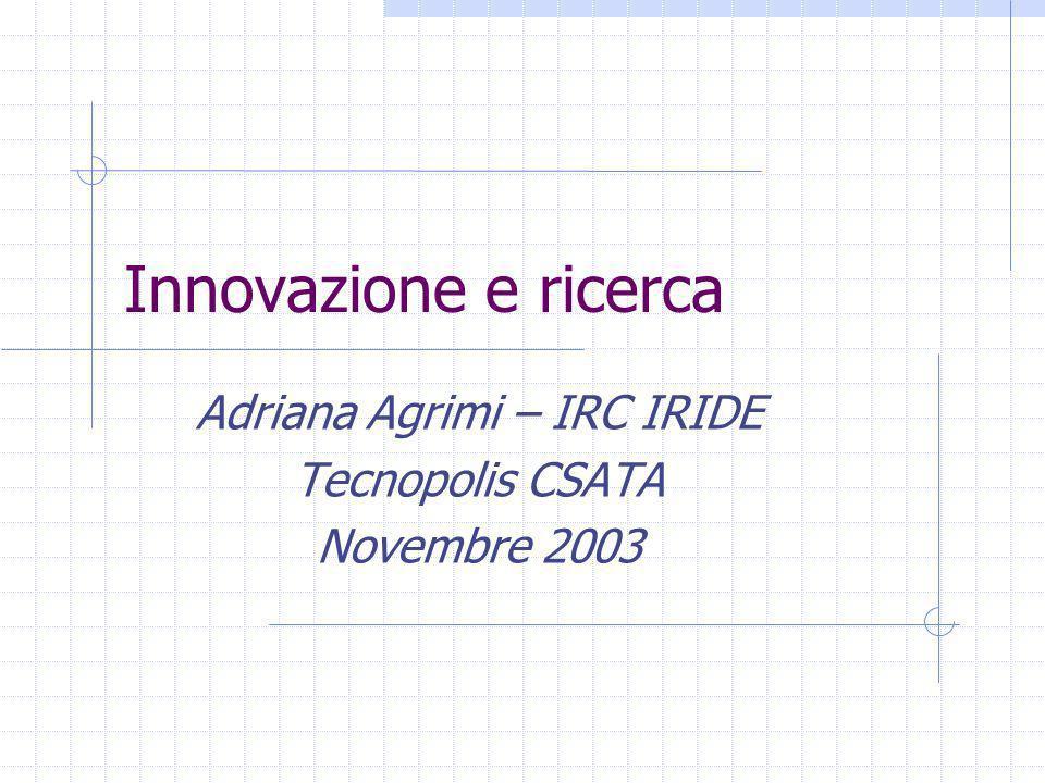 Adriana Agrimi – IRC IRIDE Tecnopolis CSATA Novembre 2003