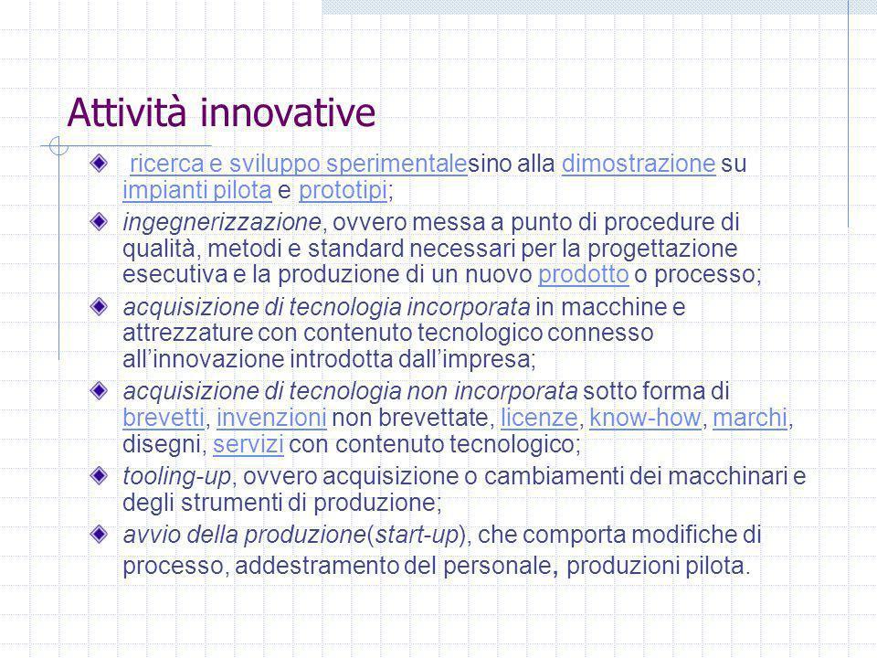 Attività innovative ricerca e sviluppo sperimentalesino alla dimostrazione su impianti pilota e prototipi;