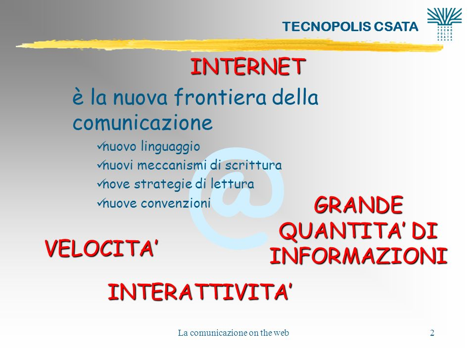 è la nuova frontiera della comunicazione